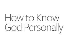How to Know God Personally