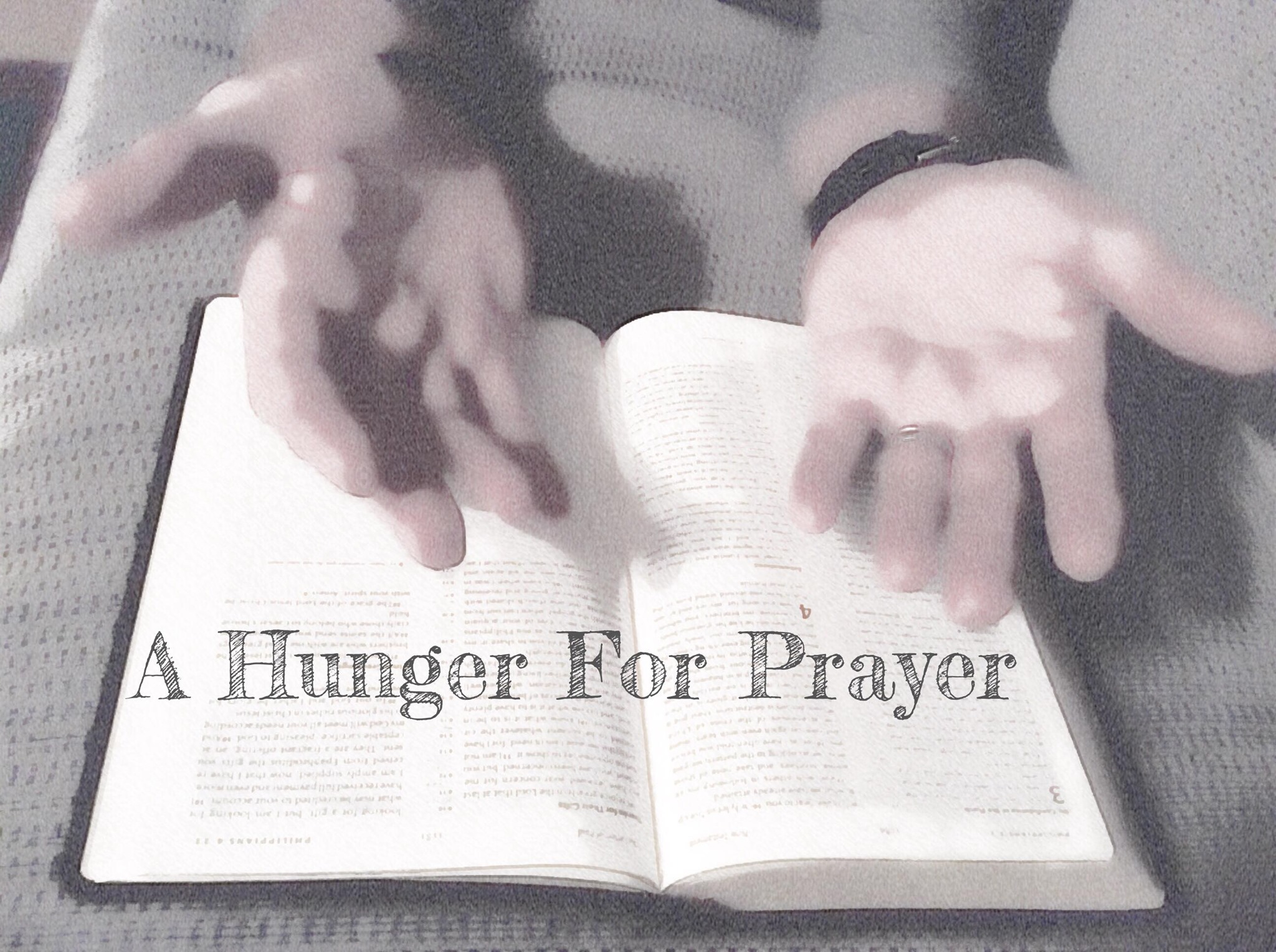 a hunger for prayer